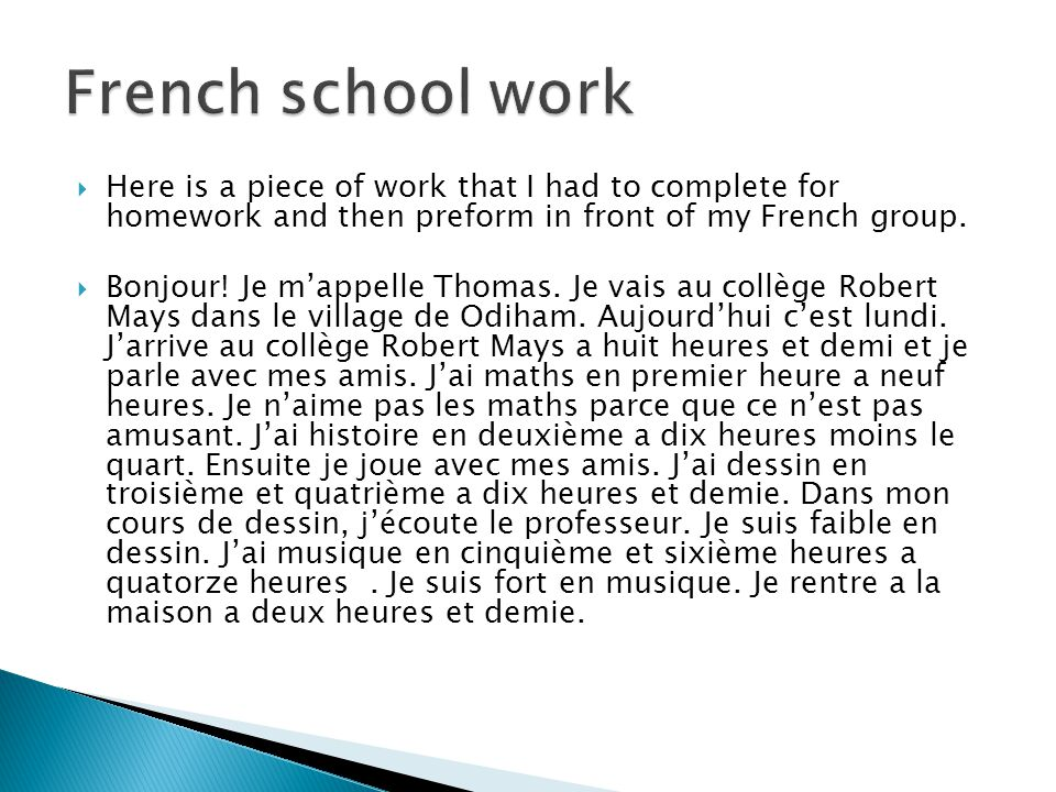  Here is a piece of work that I had to complete for homework and then preform in front of my French group.