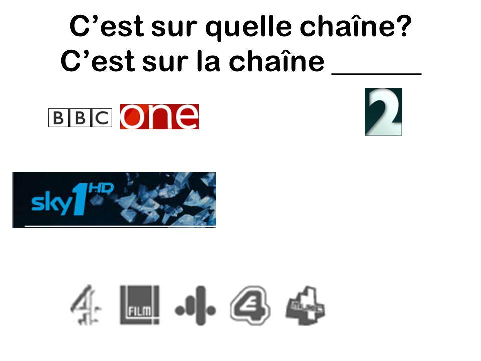 C'est sur quelle chaîne? C'est sur la chaîne ______