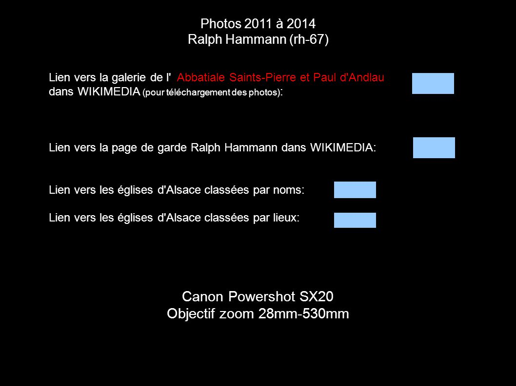 Photos 2011 à 2014 Ralph Hammann (rh-67) Canon Powershot SX20 Objectif zoom 28mm-530mm Lien vers la galerie de l' Abbatiale Saints-Pierre et Paul d'An