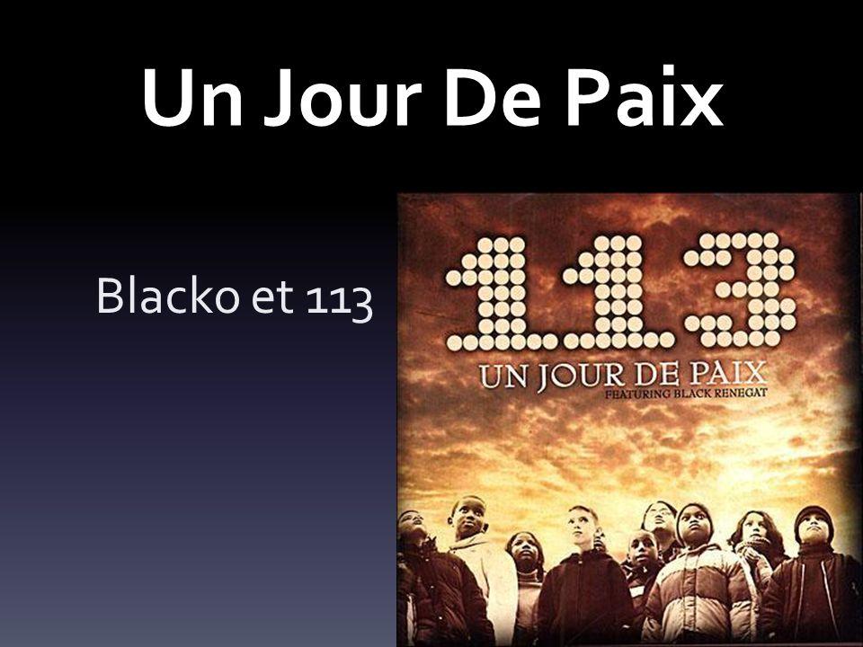 Un Jour De Paix Blacko et 113