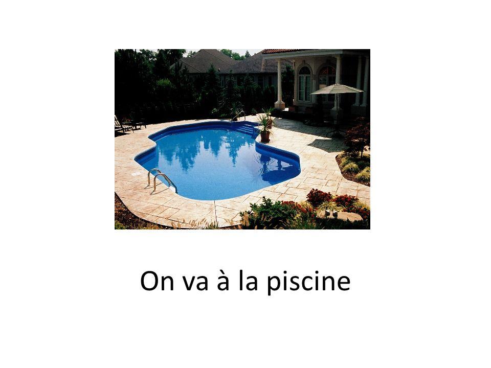 On va à la piscine
