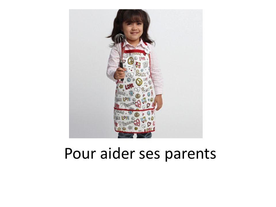 Pour aider ses parents