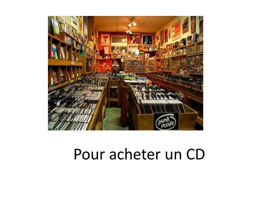 Pour acheter un CD