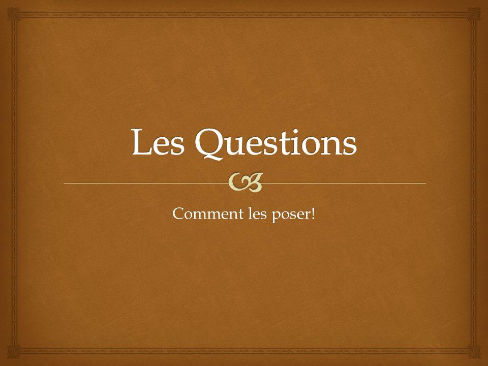  Mots de questions  Pourquoi = . Qui = .  Quoi/Qu'est-ce que = .