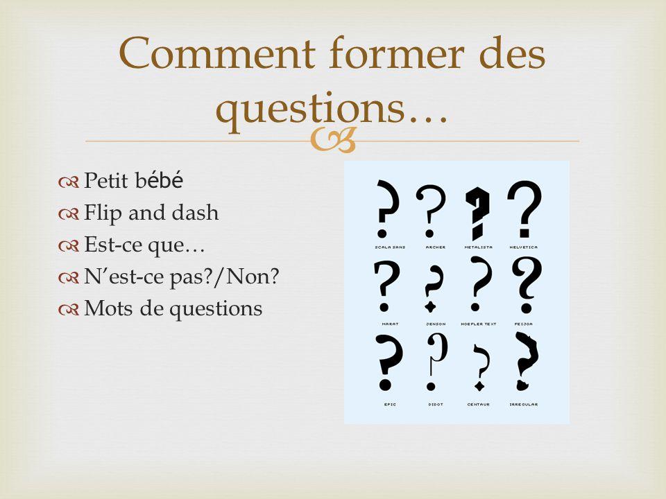  1. Petit b ébé  Exemple: Tu aimes les chats?  Exemple: Vous aimez le cours de français?