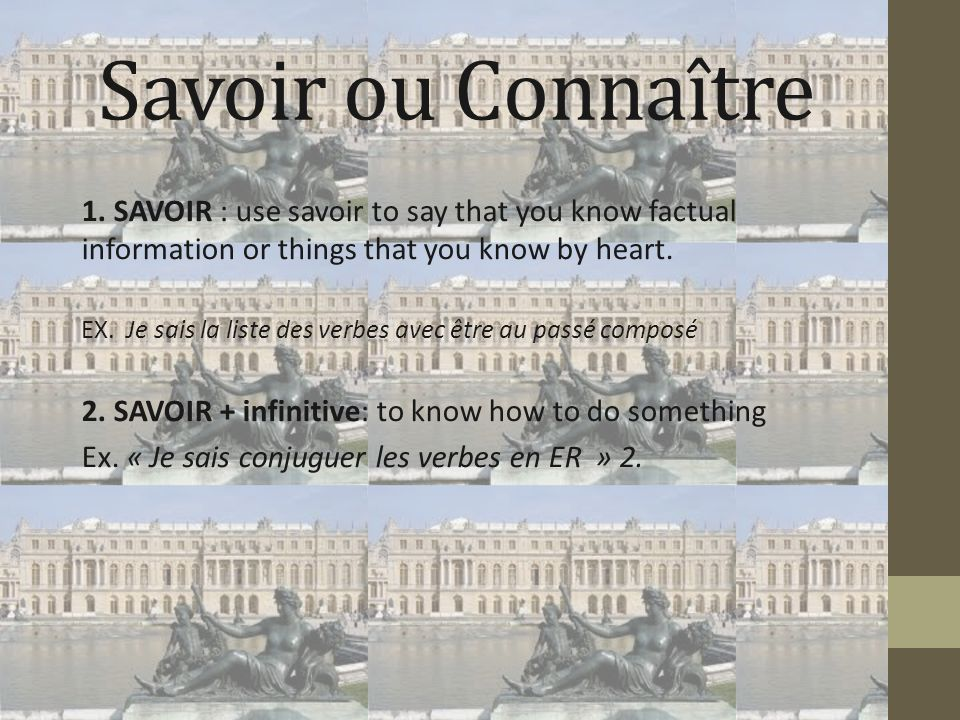 Savoir ou Connaître 3.SAVOIR + que, qui, quand, où etc.