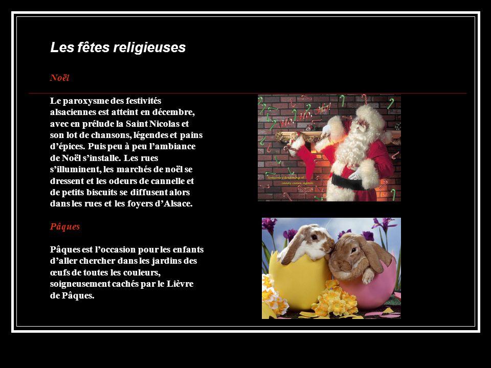 Les fêtes religieuses Noël Le paroxysme des festivités alsaciennes est atteint en décembre, avec en prélude la Saint Nicolas et son lot de chansons, légendes et pains d'épices.