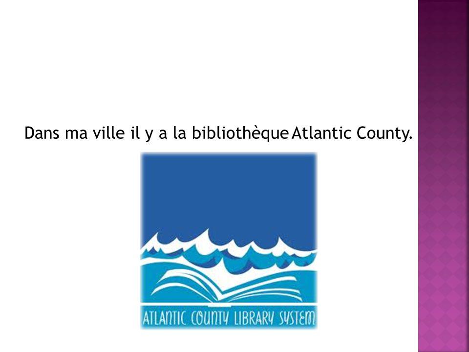 Dans ma ville il y a la bibliothèque Atlantic County.