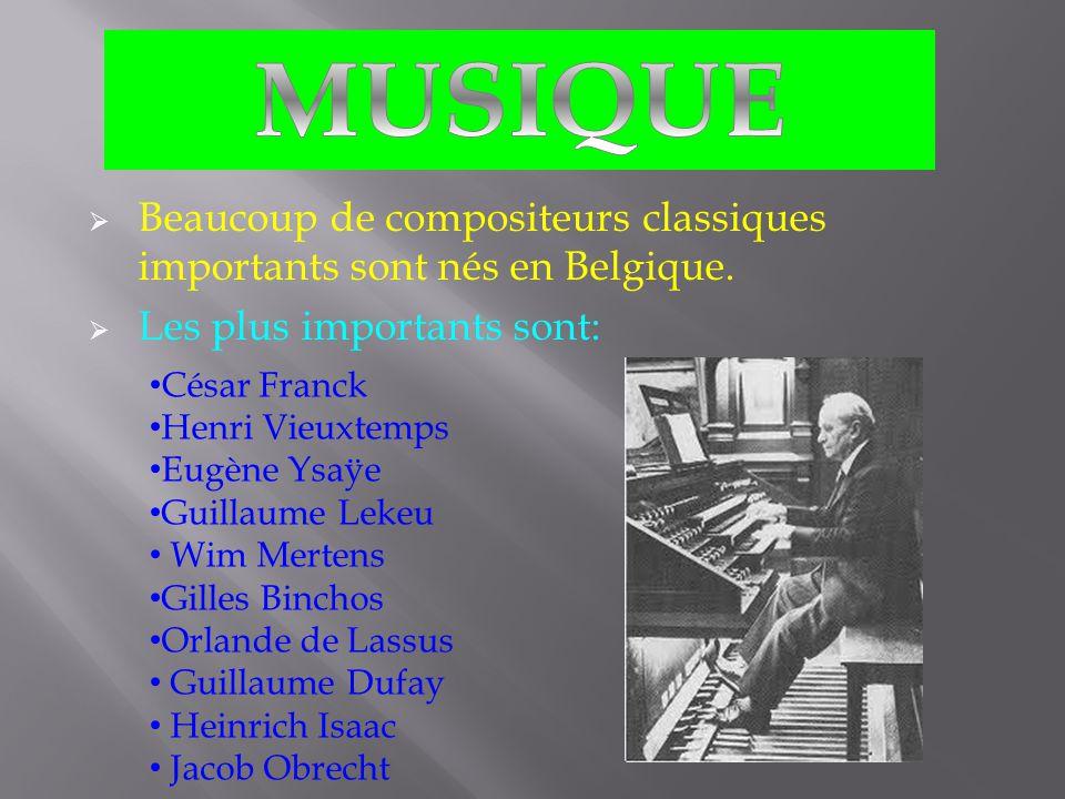 BBeaucoup de compositeurs classiques importants sont nés en Belgique.