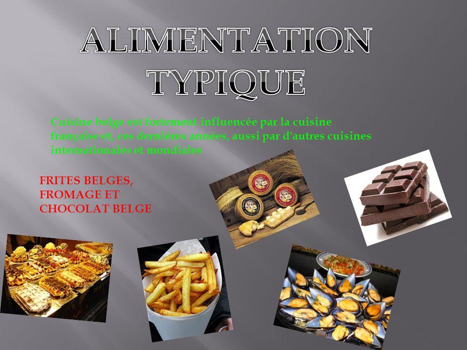 Cuisine belge est fortement influencée par la cuisine française et, ces dernières années, aussi par d autres cuisines internationales et mondiales FRITES BELGES, FROMAGE ET CHOCOLAT BELGE