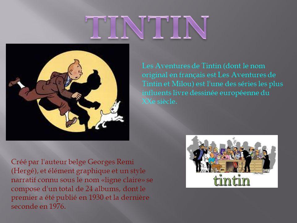 Créé par l auteur belge Georges Remi (Hergé), et élément graphique et un style narratif connu sous le nom «ligne claire» se compose d un total de 24 albums, dont le premier a été publié en 1930 et la dernière seconde en 1976.