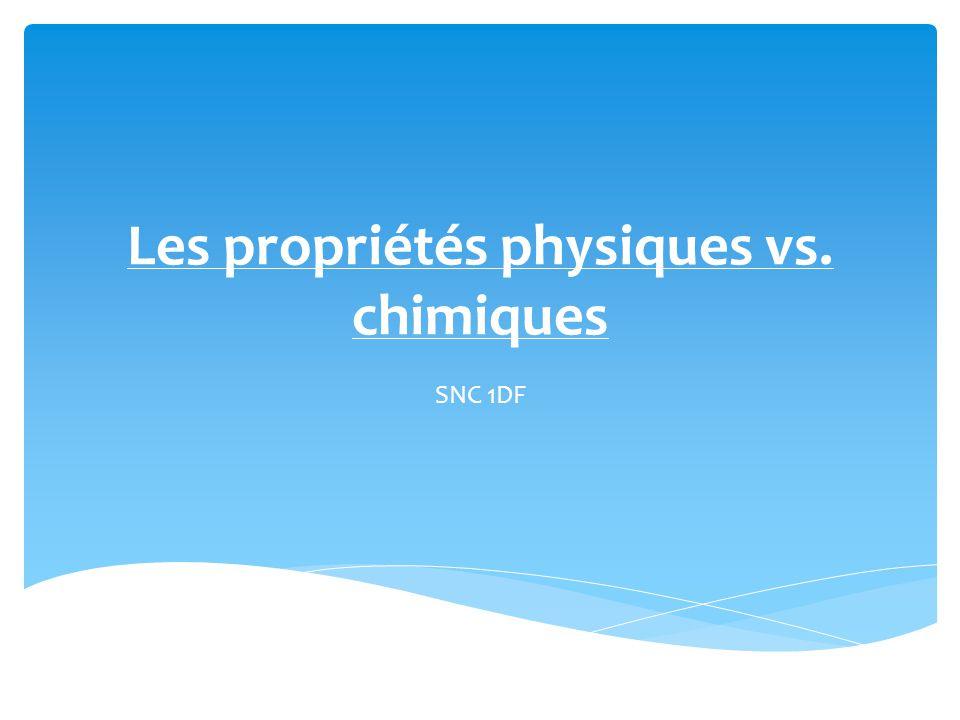 Les propriétés physiques vs. chimiques SNC 1DF