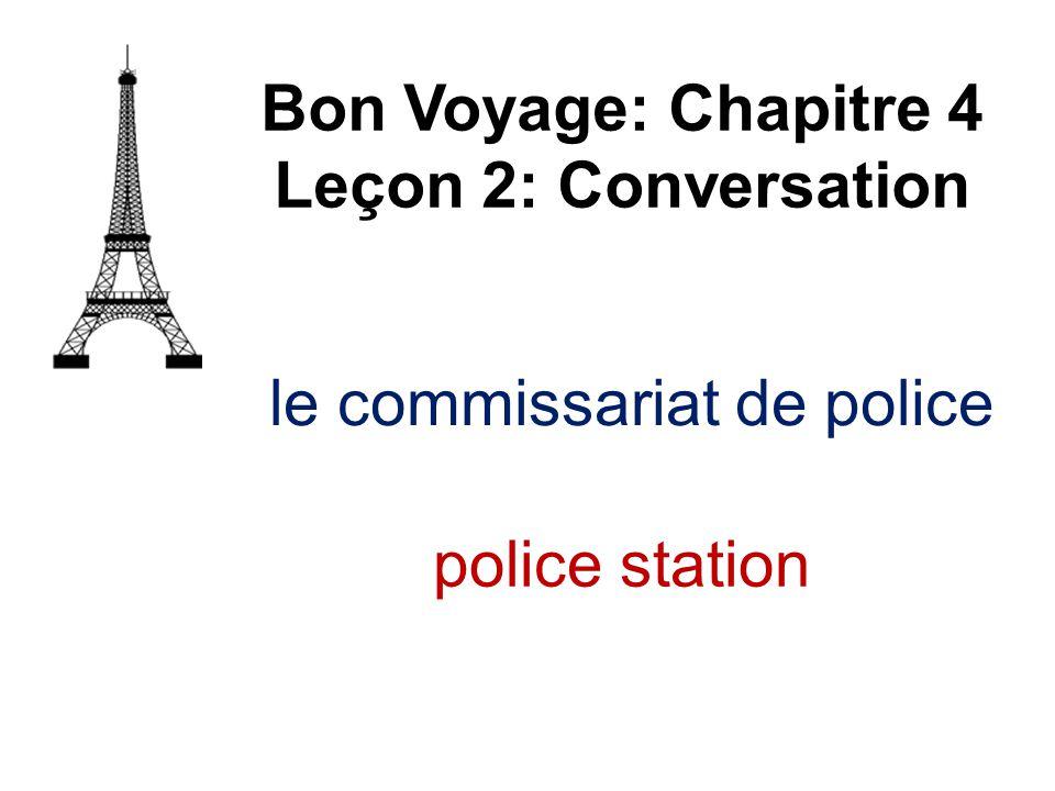le commissariat de police Bon Voyage: Chapitre 4 Leçon 2: Conversation police station