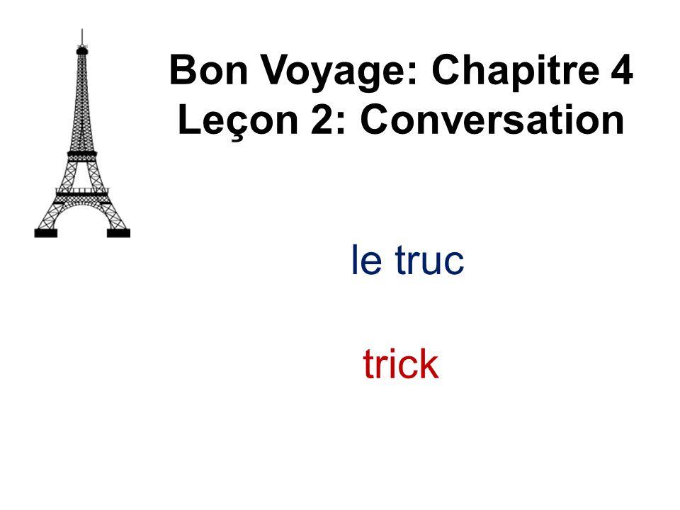 déchiré(e) Bon Voyage: Chapitre 4 Leçon 2: Conversation torn