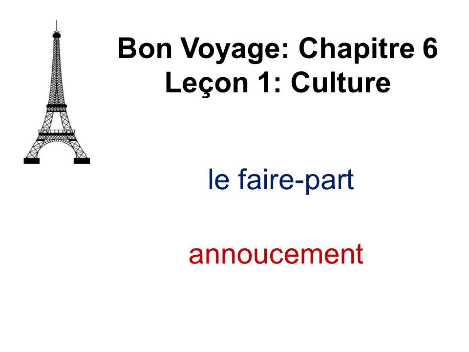 le faire-part Bon Voyage: Chapitre 6 Leçon 1: Culture annoucement