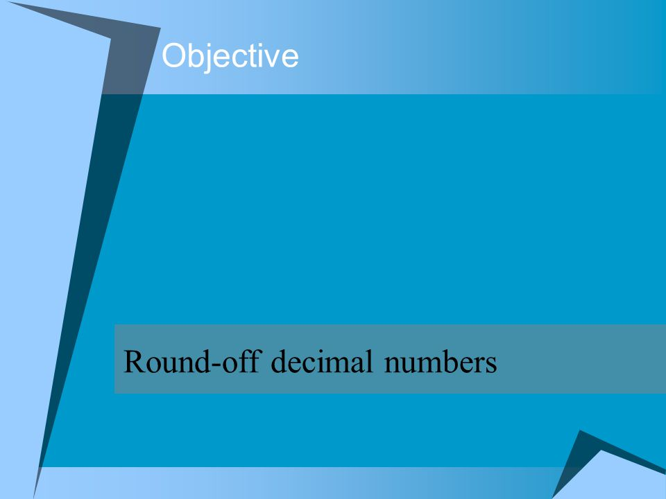 Objective Round-off decimal numbers