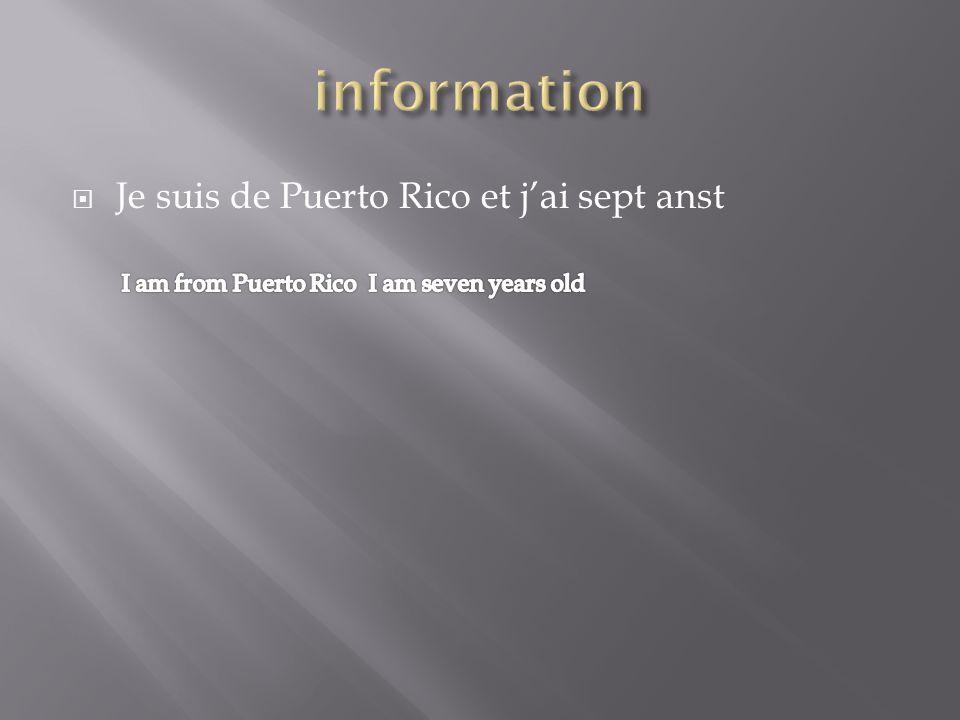  Je suis de Puerto Rico et j'ai sept anst