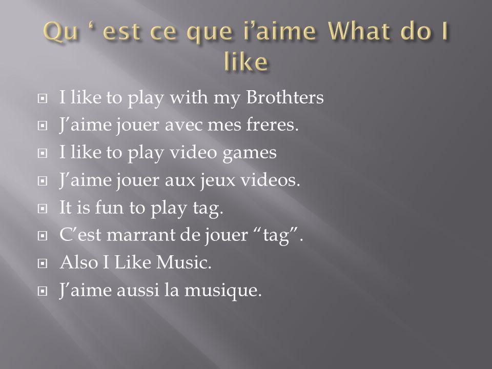 J'aime beaucoup la musique. I really like music! J'aime me hip hop musique. I like hip hop music.