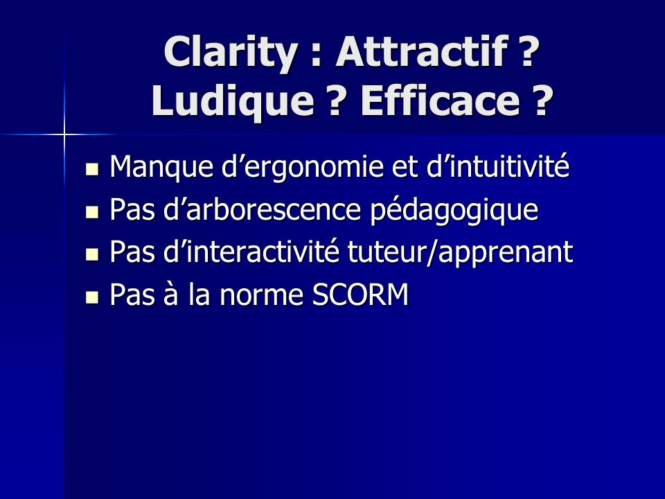 Clarity : Attractif . Ludique . Efficace .