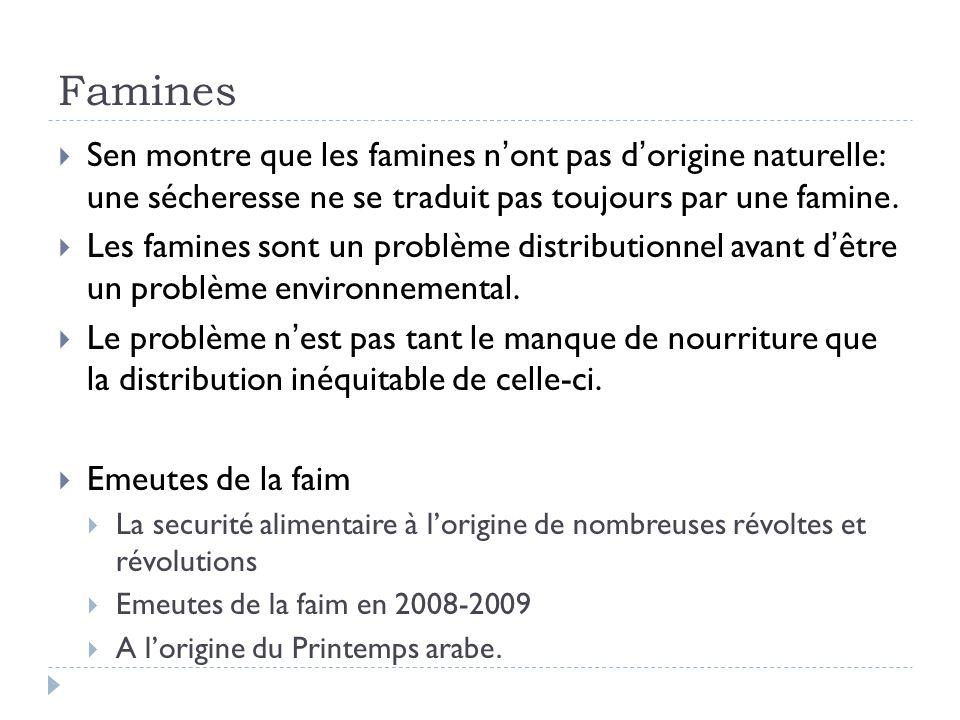 Famines  Sen montre que les famines n'ont pas d'origine naturelle: une sécheresse ne se traduit pas toujours par une famine.  Les famines sont un pr