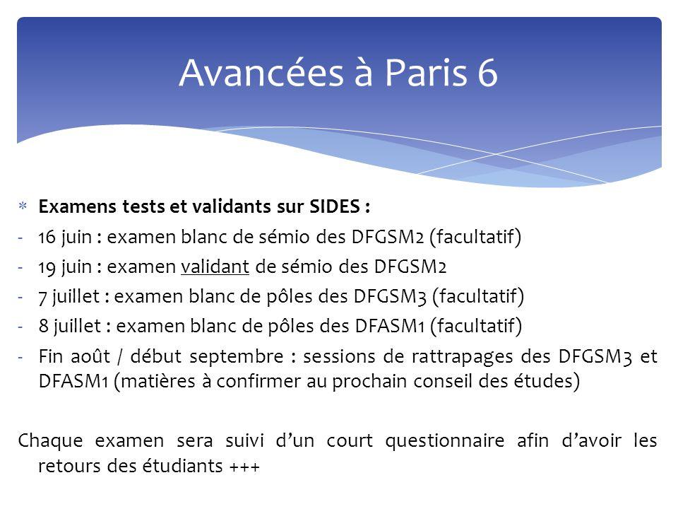 Examens tests et validants sur SIDES : -16 juin : examen blanc de sémio des DFGSM2 (facultatif) -19 juin : examen validant de sémio des DFGSM2 -7 ju