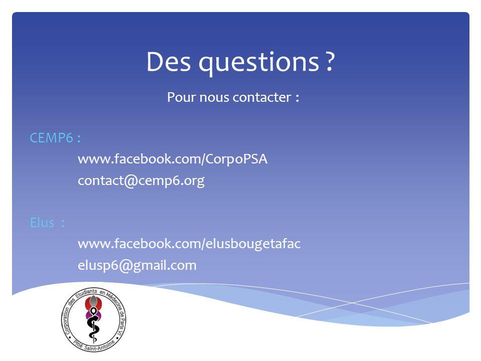 Des questions ? Pour nous contacter : CEMP6 : www.facebook.com/CorpoPSA contact@cemp6.org Elus : www.facebook.com/elusbougetafac elusp6@gmail.com