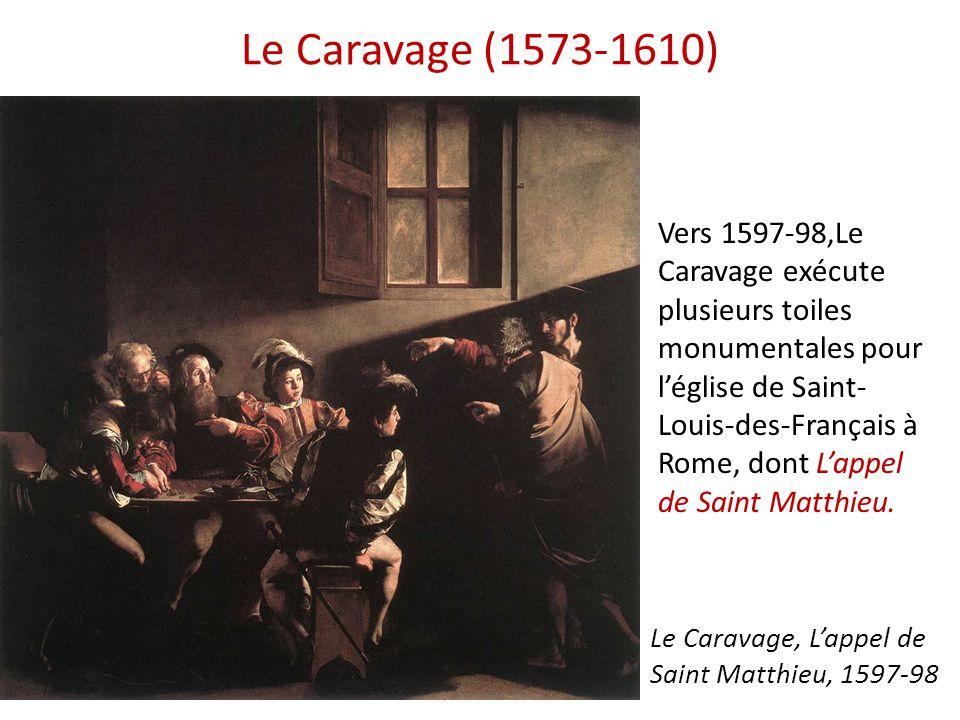 Le Caravage (1573-1610) Vers 1597-98,Le Caravage exécute plusieurs toiles monumentales pour l'église de Saint- Louis-des-Français à Rome, dont L'appel
