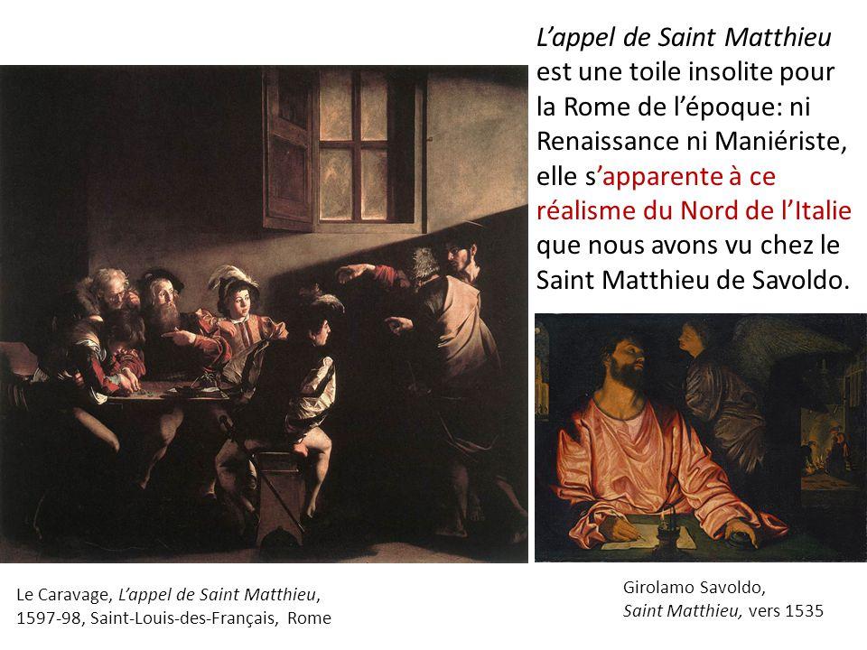 Girolamo Savoldo, Saint Matthieu, vers 1535 Le Caravage, L'appel de Saint Matthieu, 1597-98, Saint-Louis-des-Français, Rome L'appel de Saint Matthieu