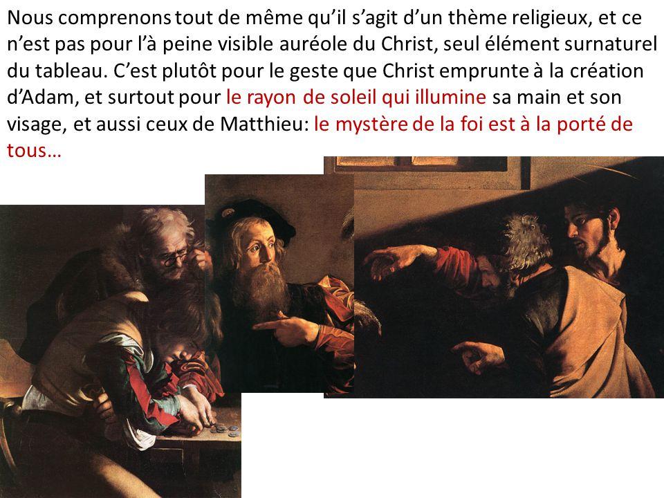 Nous comprenons tout de même qu'il s'agit d'un thème religieux, et ce n'est pas pour l'à peine visible auréole du Christ, seul élément surnaturel du t