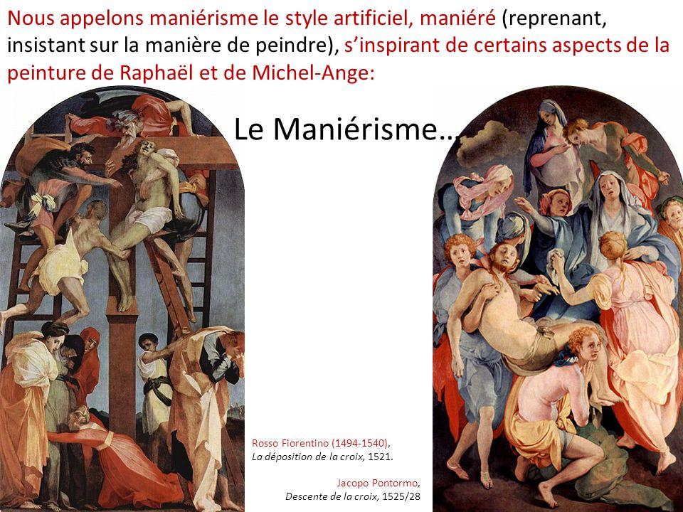 Nous appelons maniérisme le style artificiel, maniéré (reprenant, insistant sur la manière de peindre), s'inspirant de certains aspects de la peinture