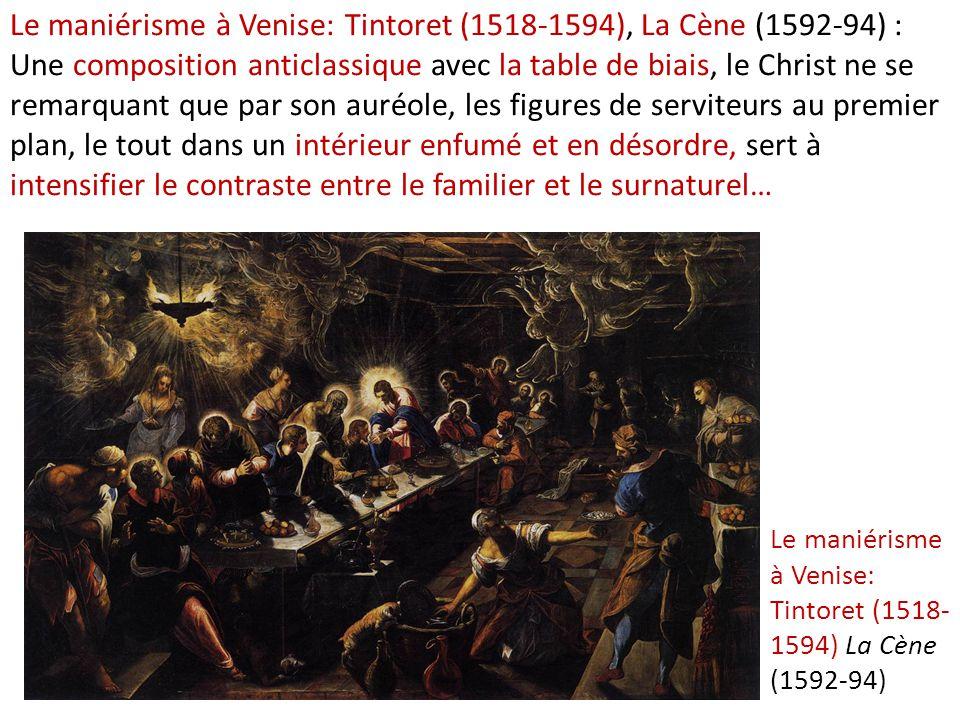 Le maniérisme à Venise: Tintoret (1518-1594), La Cène (1592-94) : Une composition anticlassique avec la table de biais, le Christ ne se remarquant que