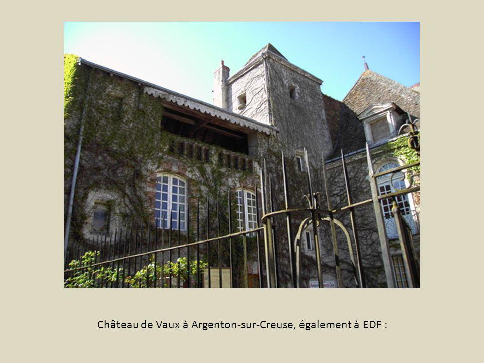 Château de Vaux à Argenton-sur-Creuse, également à EDF :