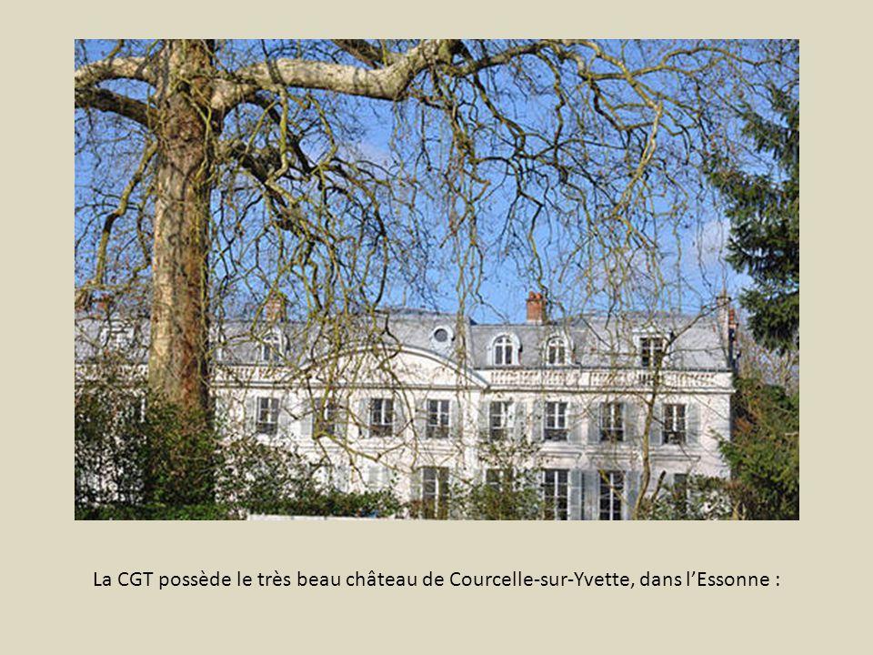 La CGT possède le très beau château de Courcelle-sur-Yvette, dans l'Essonne :