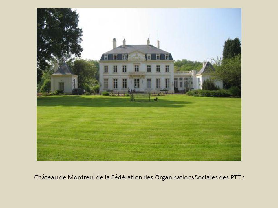 Château de Montreul de la Fédération des Organisations Sociales des PTT :