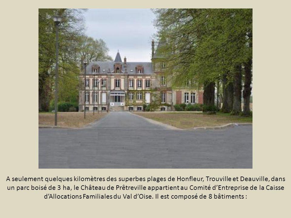 A seulement quelques kilomètres des superbes plages de Honfleur, Trouville et Deauville, dans un parc boisé de 3 ha, le Château de Prêtreville appartient au Comité d'Entreprise de la Caisse d'Allocations Familiales du Val d'Oise.