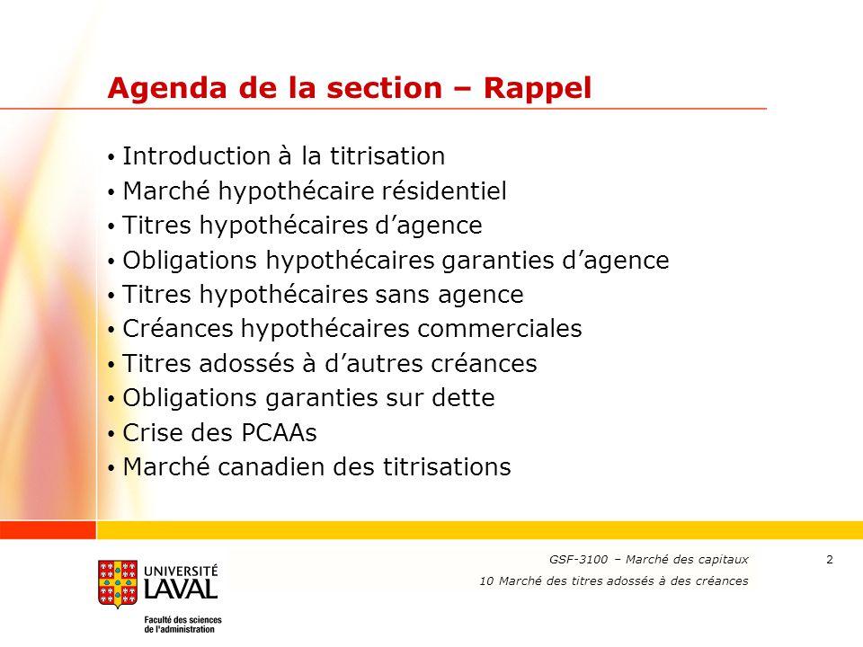 www.ulaval.ca 2 Agenda de la section – Rappel Introduction à la titrisation Marché hypothécaire résidentiel Titres hypothécaires d'agence Obligations