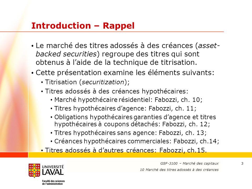 www.ulaval.ca 3 Introduction – Rappel Le marché des titres adossés à des créances (asset- backed securities) regroupe des titres qui sont obtenus à l'