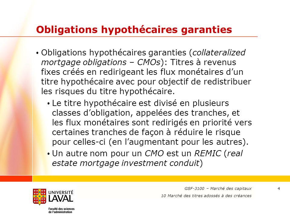 www.ulaval.ca 4 Obligations hypothécaires garanties Obligations hypothécaires garanties (collateralized mortgage obligations – CMOs): Titres à revenus