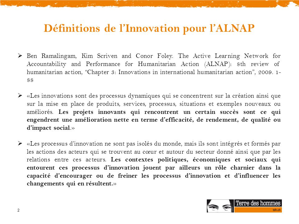 2 Définitions de l'Innovation pour l'ALNAP  Ben Ramalingam, Kim Scriven and Conor Foley. The Active Learning Network for Accountability and Performan