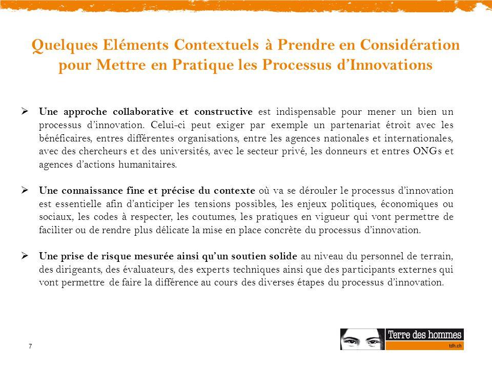 7 Quelques Eléments Contextuels à Prendre en Considération pour Mettre en Pratique les Processus d'Innovations  Une approche collaborative et constructive est indispensable pour mener un bien un processus d'innovation.