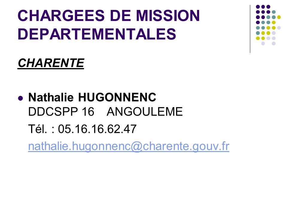 CHARGEES DE MISSION DEPARTEMENTALES CHARENTE Nathalie HUGONNENC DDCSPP 16 ANGOULEME Tél.