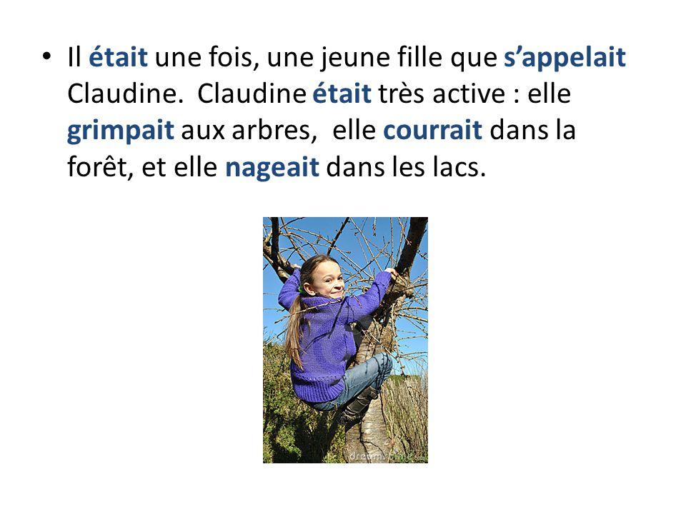 Il était une fois, une jeune fille que s'appelait Claudine.