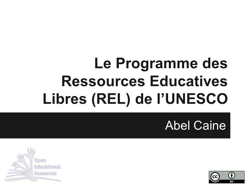 Le Programme des Ressources Educatives Libres (REL) de l'UNESCO Abel Caine