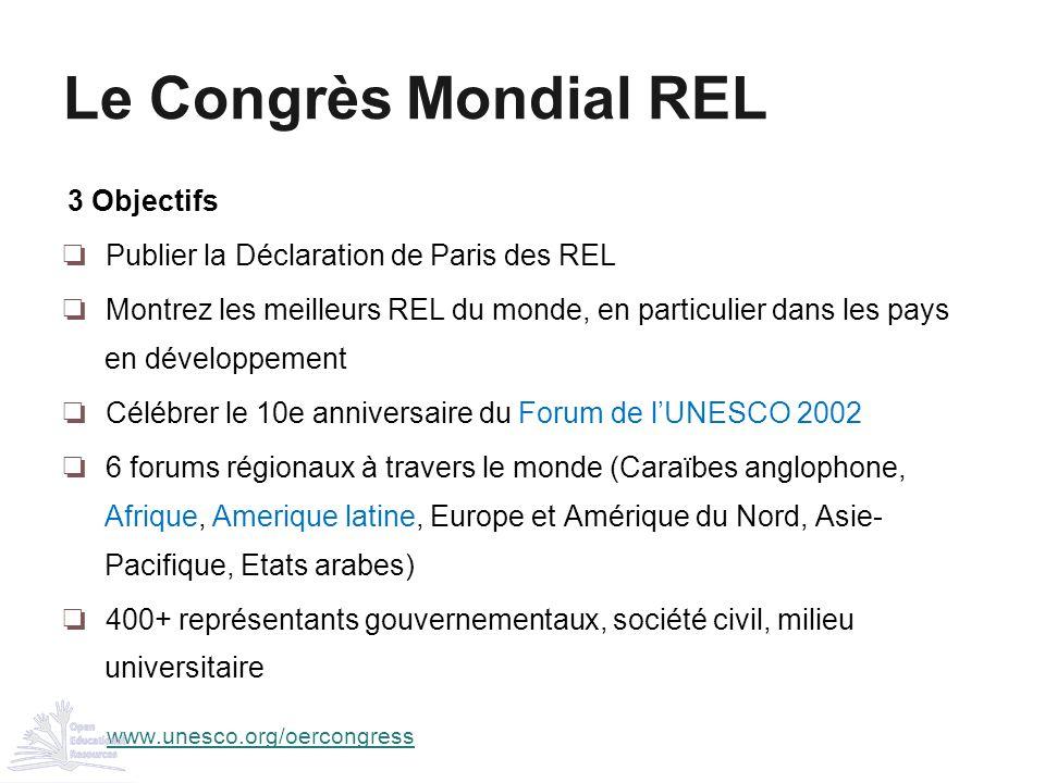 3 Objectifs ❏ Publier la Déclaration de Paris des REL ❏ Montrez les meilleurs REL du monde, en particulier dans les pays en développement ❏ Célébrer l