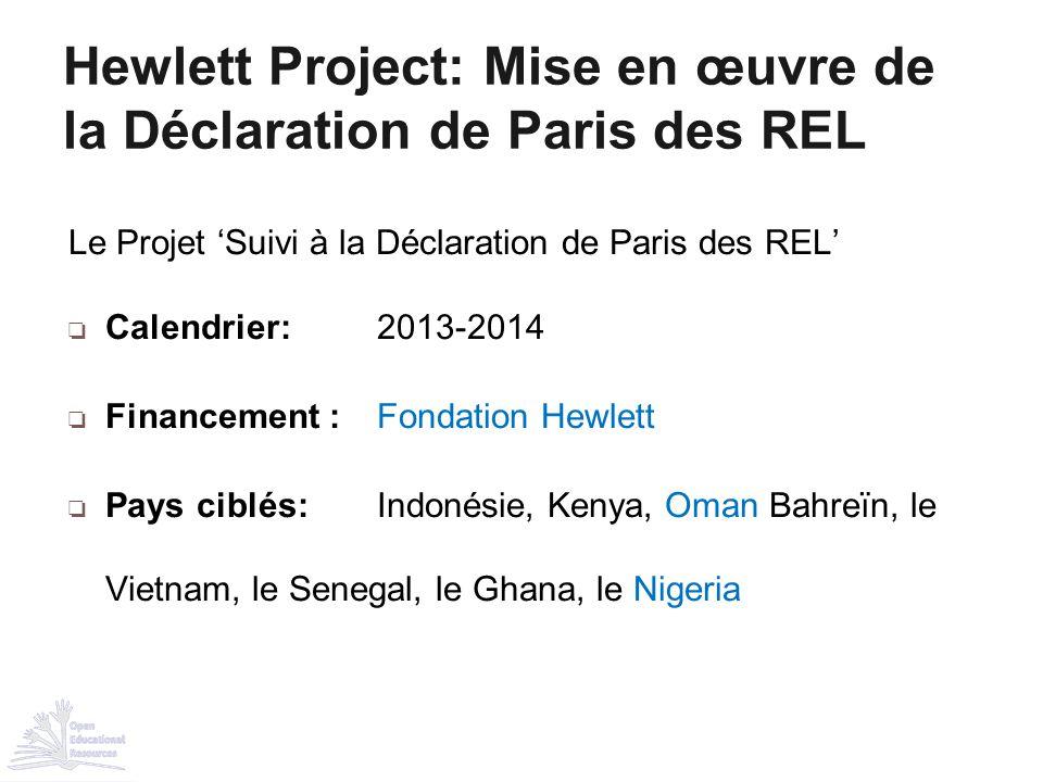 Le Projet 'Suivi à la Déclaration de Paris des REL' ❏ Calendrier: 2013-2014 ❏ Financement : Fondation Hewlett ❏ Pays ciblés: Indonésie, Kenya, Oman Ba