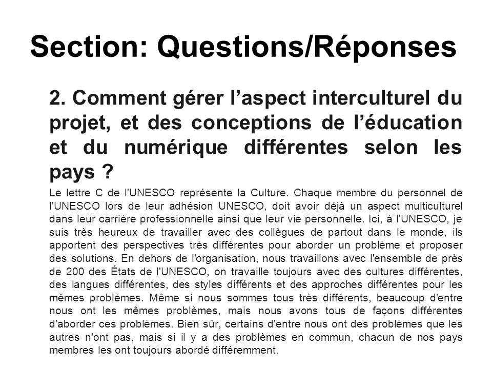 2. Comment gérer l'aspect interculturel du projet, et des conceptions de l'éducation et du numérique différentes selon les pays ? Le lettre C de l'UNE