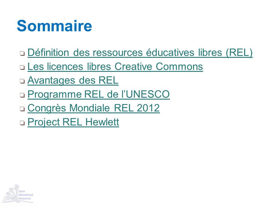 ❏ Définition des ressources éducatives libres (REL) Définition des ressources éducatives libres (REL) ❏ Les licences libres Creative Commons Les licen