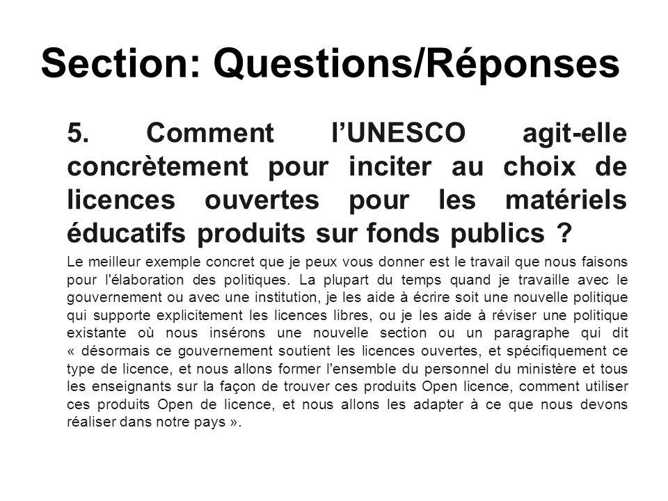 5. Comment l'UNESCO agit-elle concrètement pour inciter au choix de licences ouvertes pour les matériels éducatifs produits sur fonds publics ? Le mei