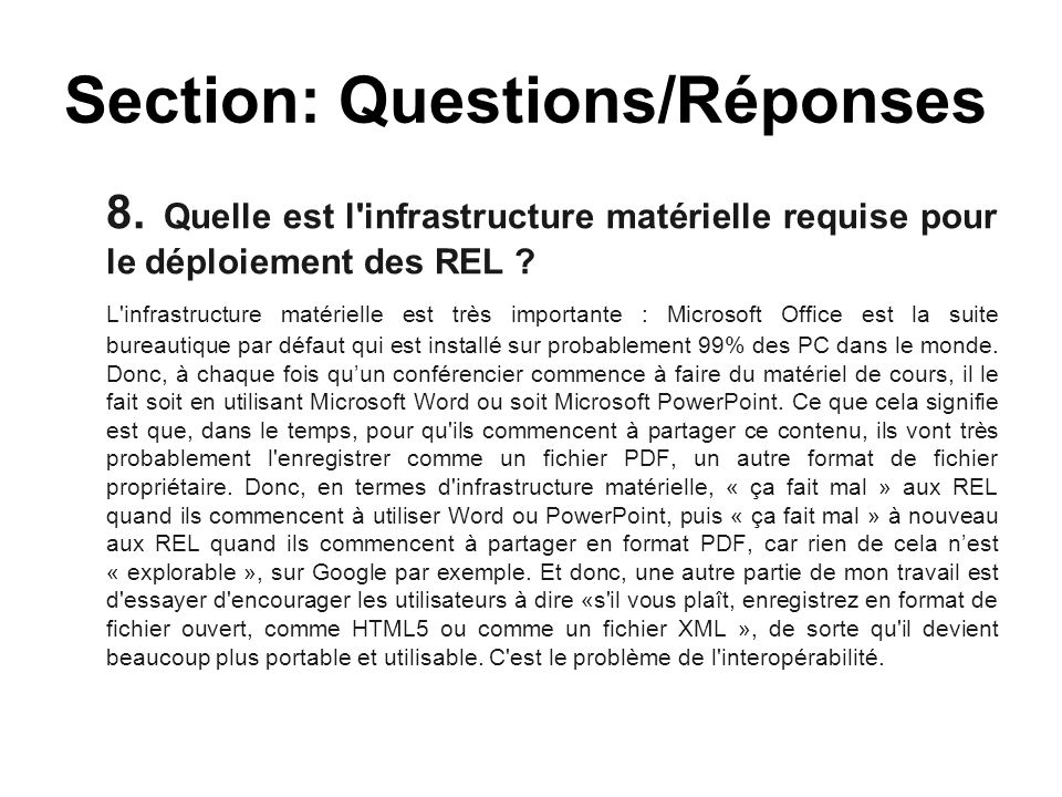 8. Quelle est l'infrastructure matérielle requise pour le déploiement des REL ? L'infrastructure matérielle est très importante : Microsoft Office est