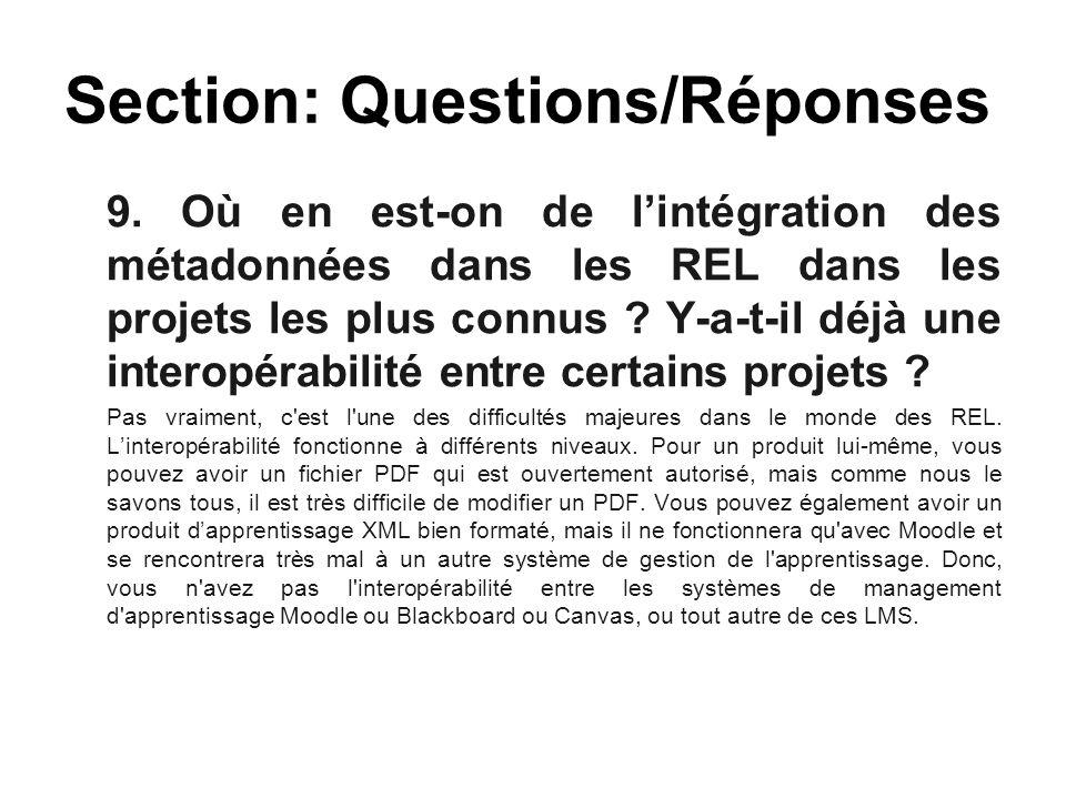 9. Où en est-on de l'intégration des métadonnées dans les REL dans les projets les plus connus ? Y-a-t-il déjà une interopérabilité entre certains pro
